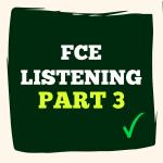 FCE Listening Part 3
