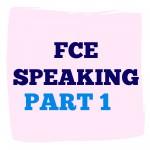 FCE Speaking part 1