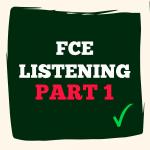 FCE listenig part 1