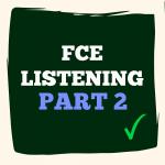 FCE listening par 2