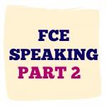 FCE speaking part 2