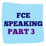 FCE speaking part 3