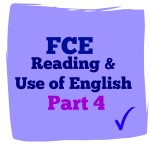 fce reading and use of English part 4