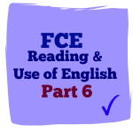fce reading and use of English part 6