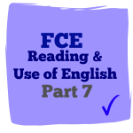 fce reading and use of English part 7