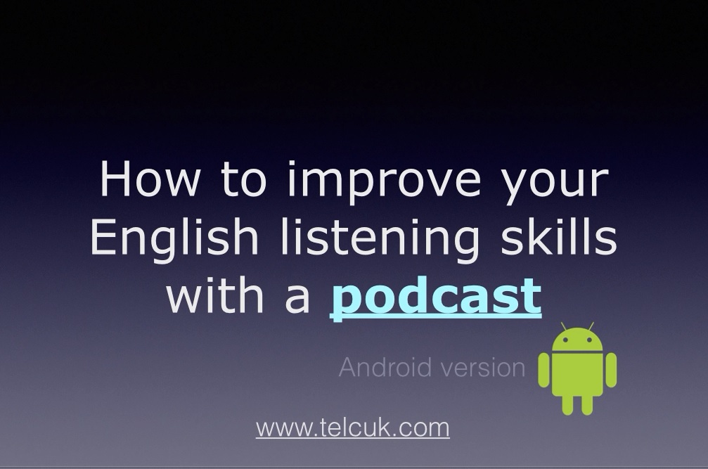english exam help practice materials for fce exam how to improve your english listening skills with a podcast