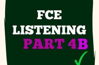 FCE Listening Part 4 B
