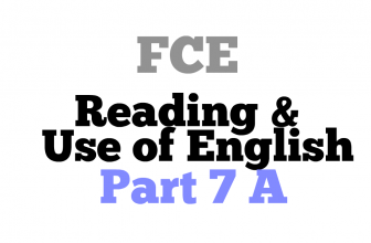 FCE Reading and Use of English Part 7 A