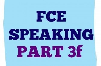 FCE Speaking Part 3 f