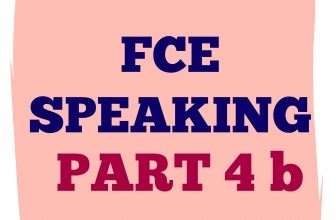 FCE Speaking Part 4 b