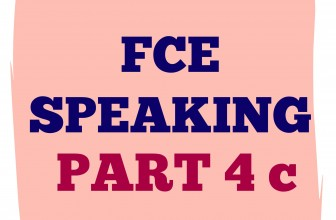 FCE Speaking Part 4 c