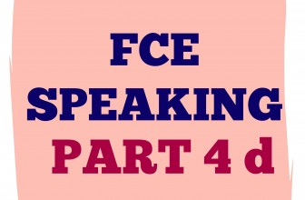 FCE Speaking Part 4 d