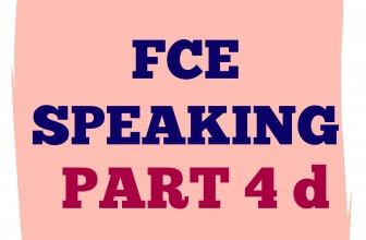 FCE Speaking Part 4 d