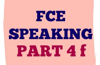 FCE Speaking Part 4 f