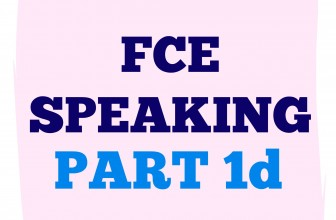 FCE Speaking Part 1D