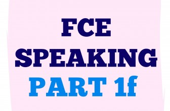 FCE Speaking Part 1 F