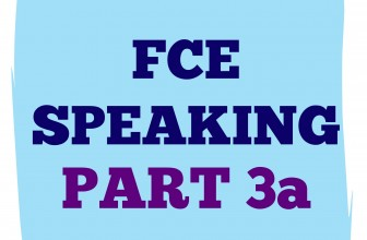 FCE Speaking Part 3 a