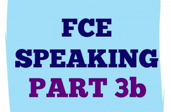 FCE Speaking Part 3 b
