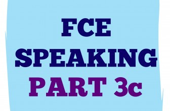 FCE Speaking Part 3 c