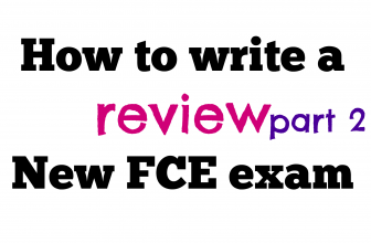 How to write a review for New FCE exam part 2