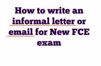 How to write an informal letter or email for New FCE exam