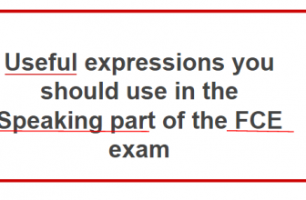 Useful expressions  in the Speaking part  FCE exam