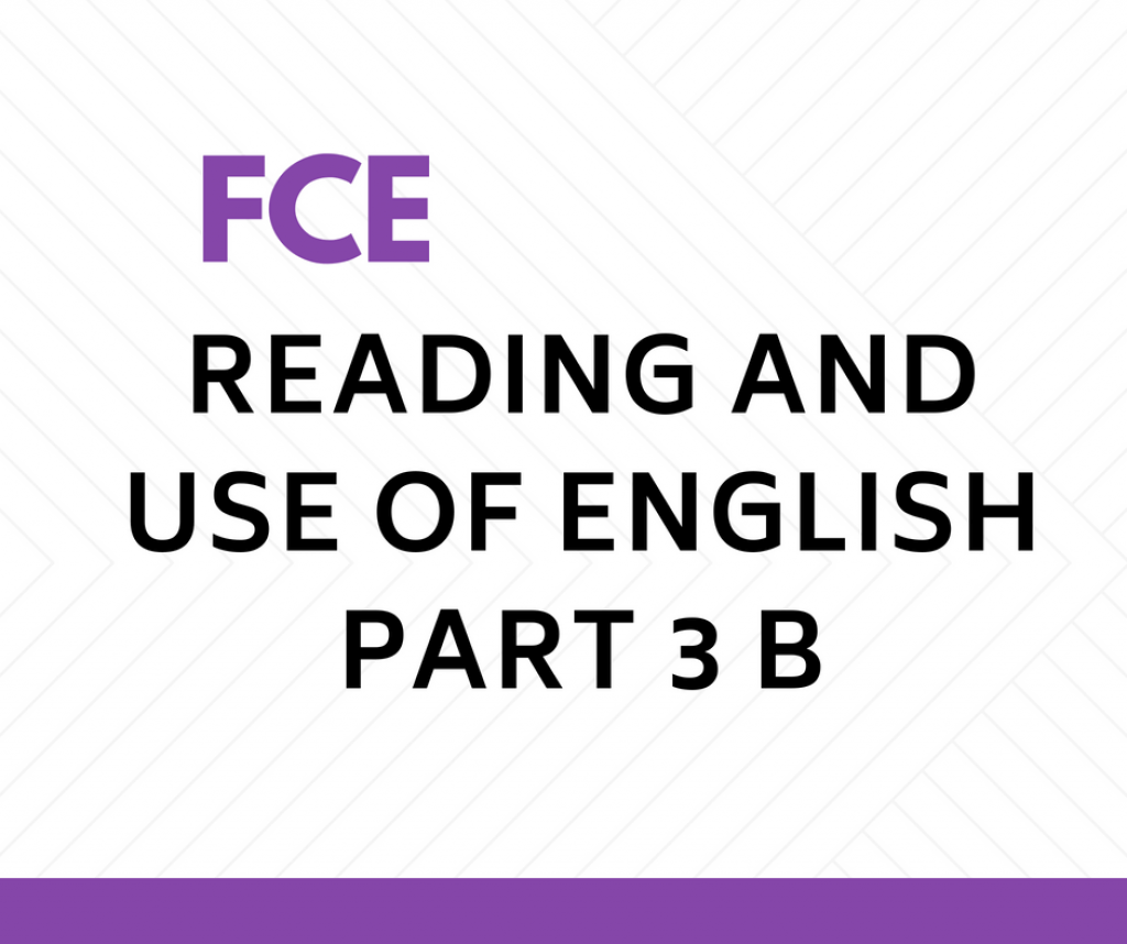 Cambridge English First (FCE) Use of English Part 3: free ...