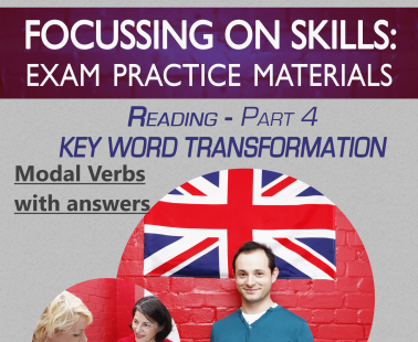 FCE- Focusing on Skills – Key Word transformation Modal Verbs with Answers