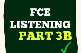 FCE Listening Part 3 B