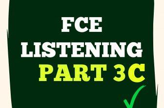 FCE Listening Part 3 C