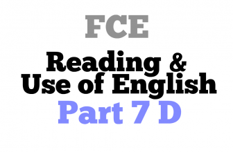 FCE exam Reading Part 7 D with answers