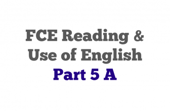 FCE exam Reading Part 5 A