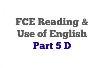 FCE exam Reading Part 5 D with answers