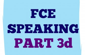 FCE Speaking Part 3 d