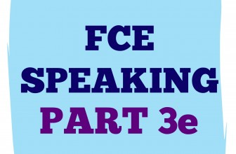 FCE Speaking Part 3 e