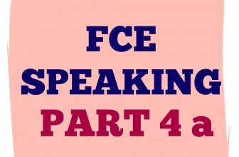 FCE Speaking Part 4 a