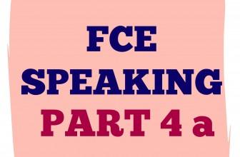 FCE Speaking Part 4 a