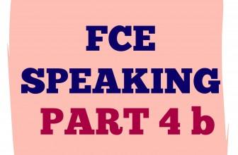 FCE Speaking Part 4 b