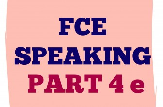 FCE Speaking Part 4 e