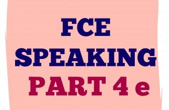 FCE Speaking Part 4 e