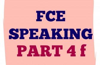 FCE Speaking Part 4 f