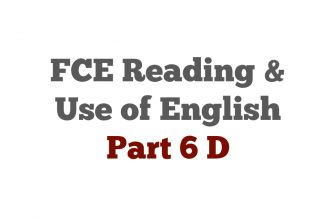 FCE exam Reading Part 6 D with Answers
