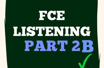 FCE Listening Part 2 B