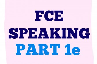 FCE Speaking Part 1 E