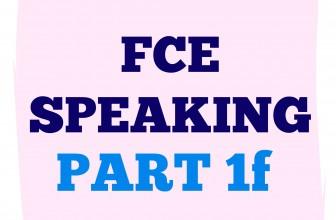 FCE Speaking Part 1 F