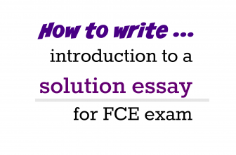 How to write the introduction to a solution essay for FCE exam